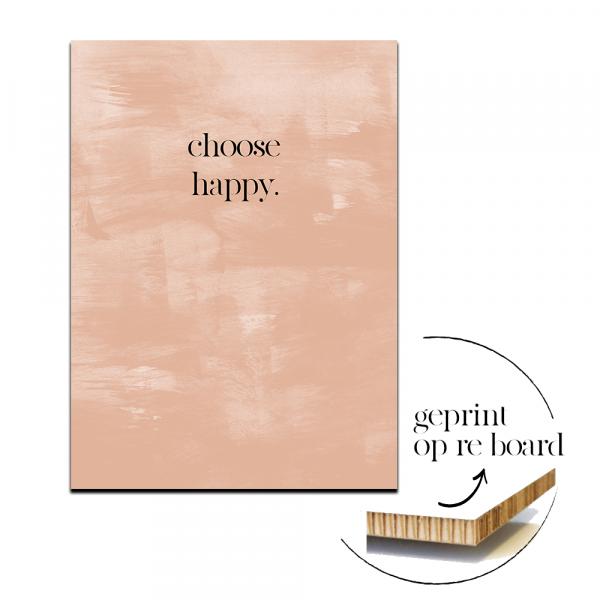 Poster op karton   Choose happy