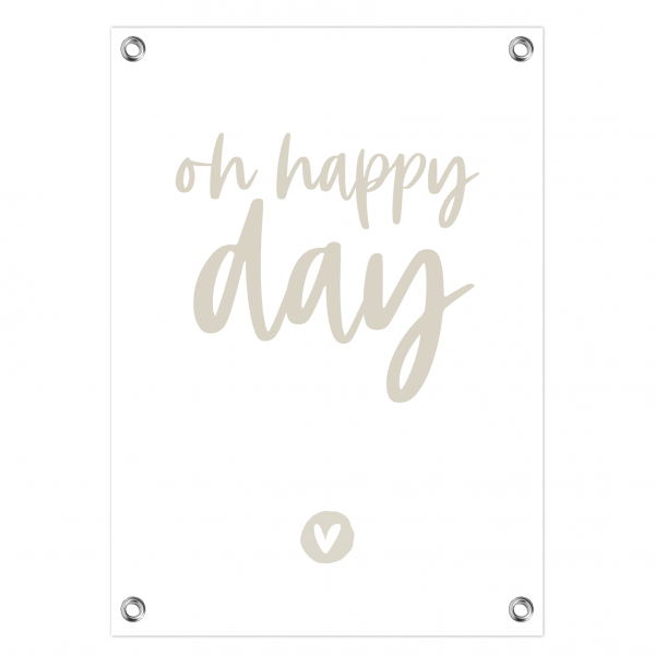 Tuinposter Oh happy day grijze letters