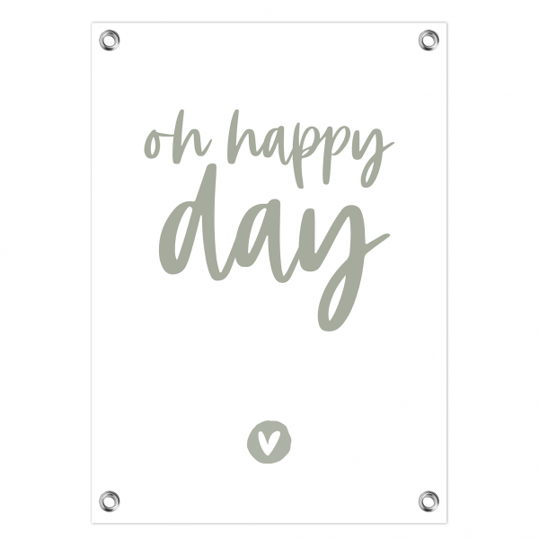 Tuinposter Oh happy day olijf letters