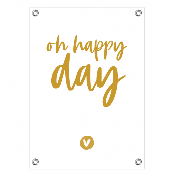 Tuinposter Oh happy day oker letters