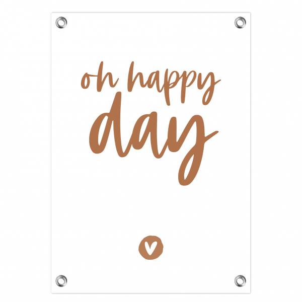 Tuinposter Oh happy day roest letters