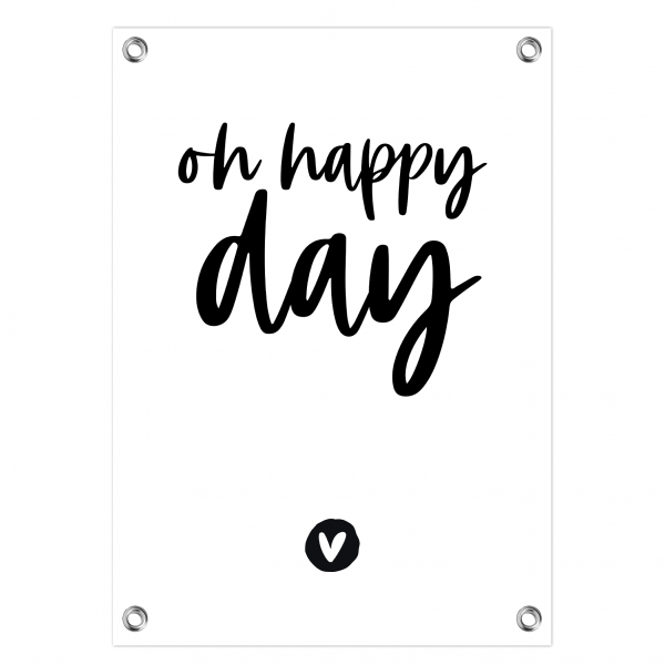 Tuinposter Oh happy day zwarte letters